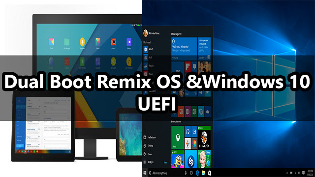 Dual Boot Remix OS With Windows 10 (UEFI)