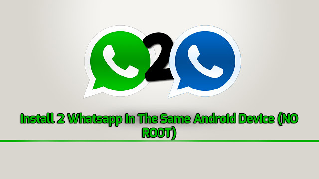 Install 2 whatsapp in the same android device