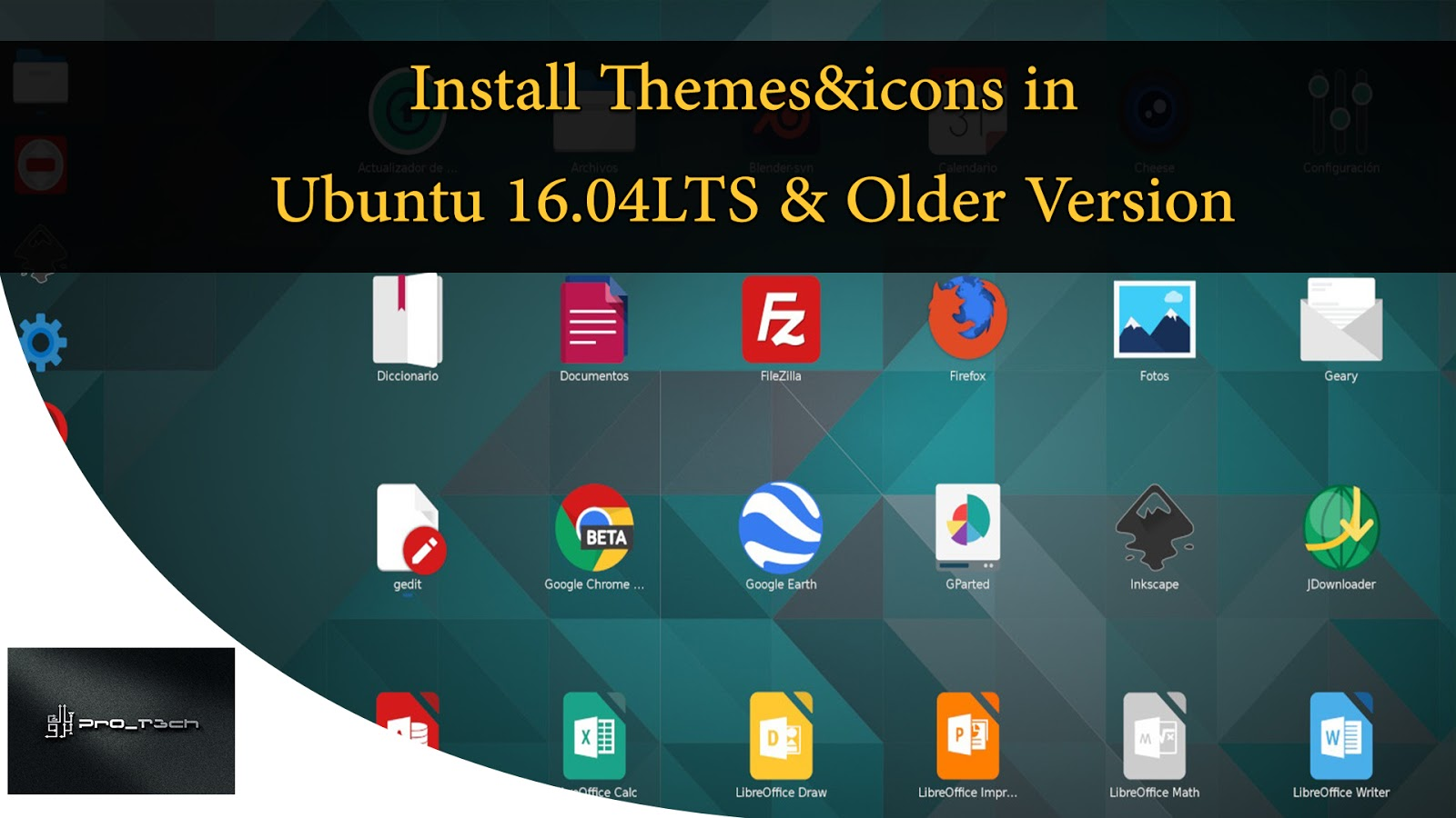 How To install themes and icons in Ubuntu 16.04LTs and Below