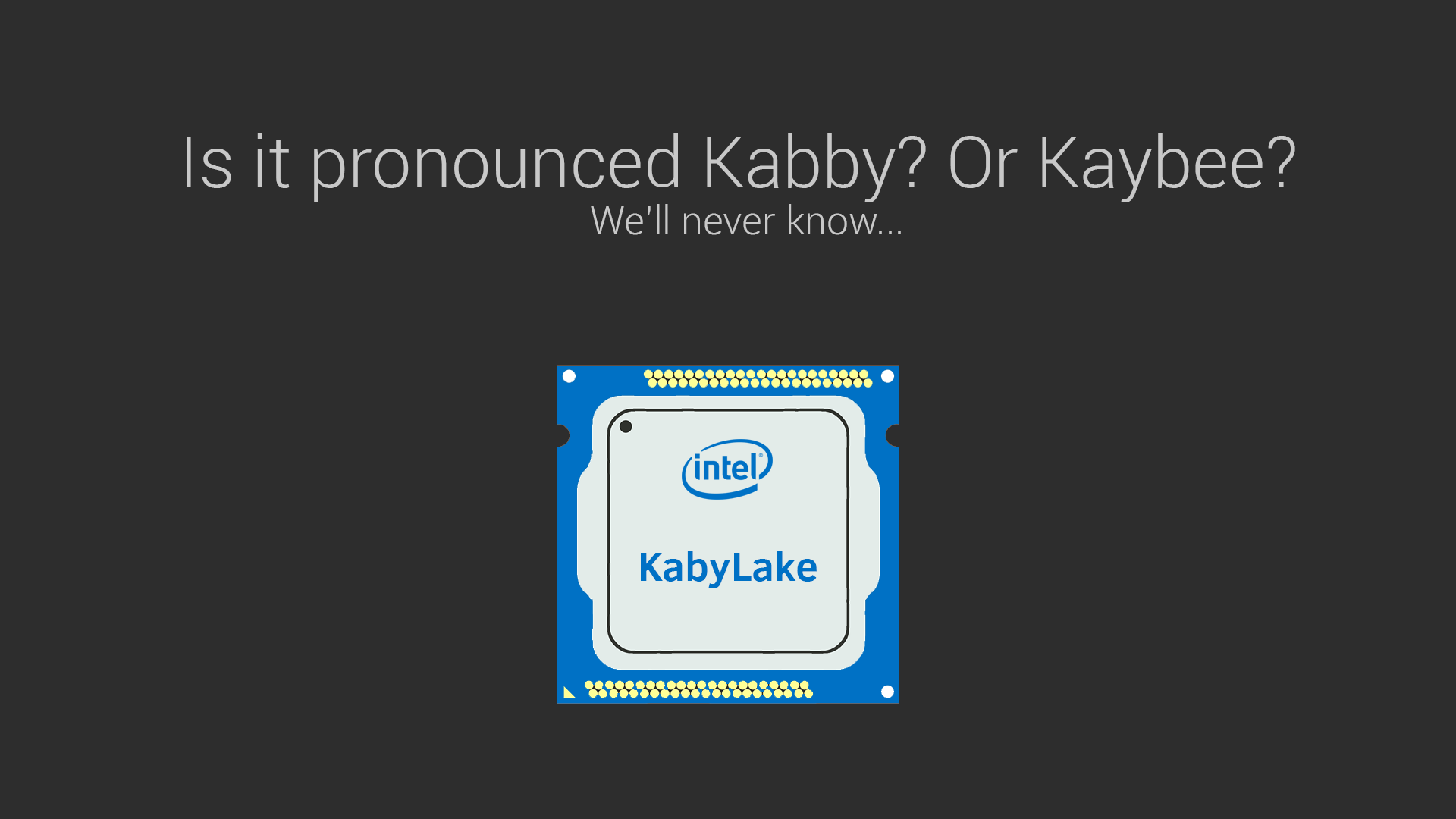 Intel KabyLake: What should you expect?
