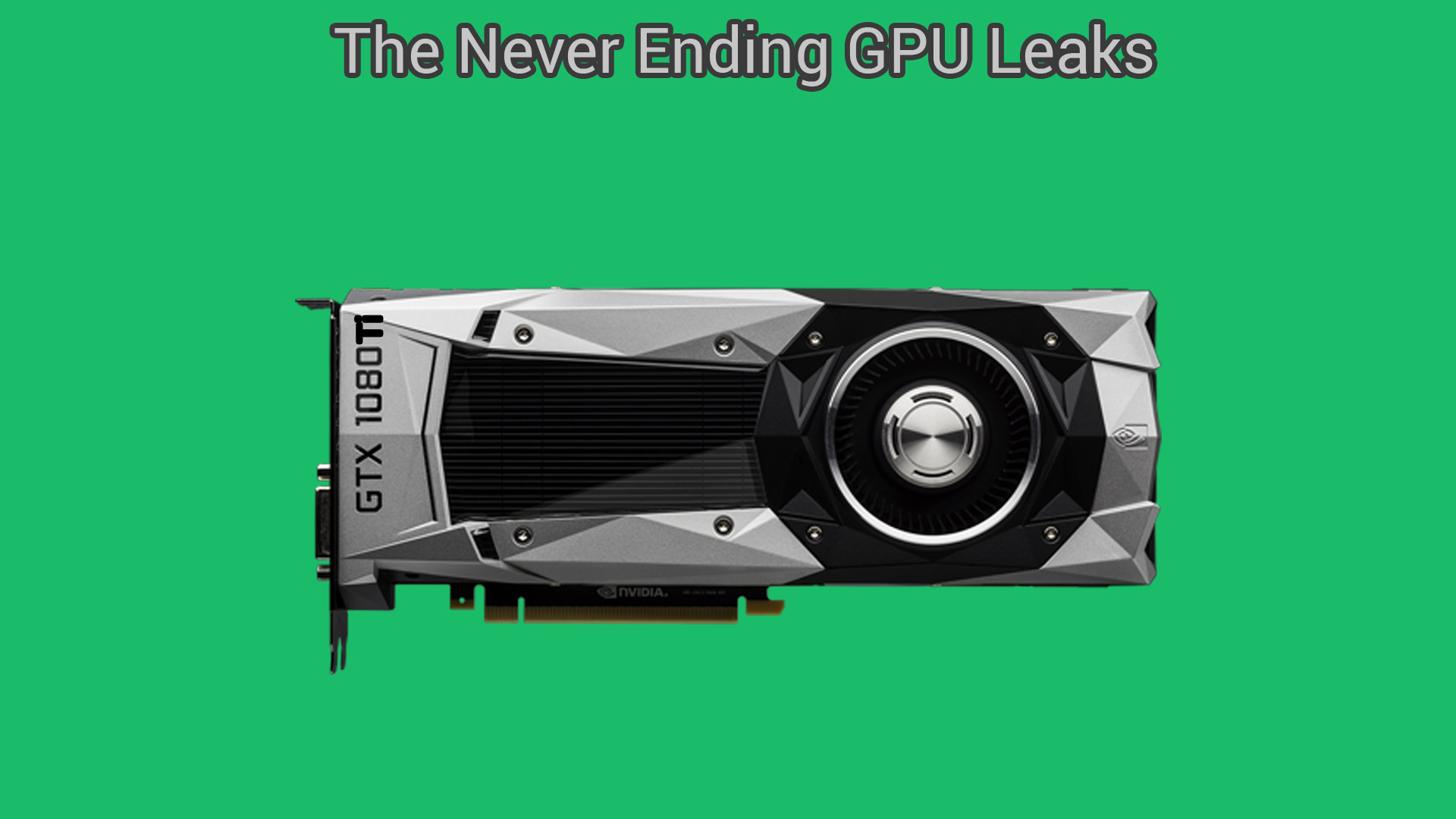 GTX 1080Ti Information Leaked